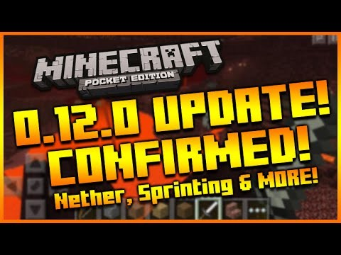 MINECRAFT POCKET EDITION 0.12.0 UPDATE – NETHER, SPRINTING, CROUCHING, EXPERIENCE ALL CONFIRMED!