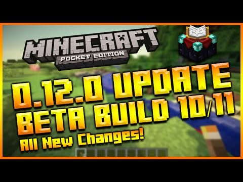 MINECRAFT POCKET EDITION 0.12.0 UPDATE – BETA BUILD 10 + 11 FULL CHANGES AND NEW FEATURES!