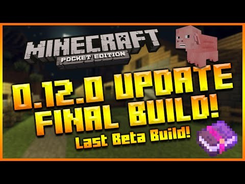 MINECRAFT POCKET EDITION 0.12.0 UPDATE – BETA BUILD 12 FULL CHANGES THE FINAL BETA BUILD!!