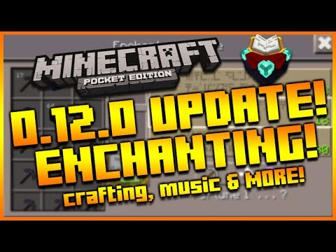 MINECRAFT POCKET EDITION 0.12.0 UPDATE: NEW ENCHANTING SCREENSHOT, MUSIC, MANUAL CRAFTING & MORE!