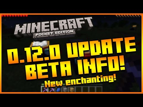 MINECRAFT POCKET EDITION 0.12.0 UPDATE – BETA RELEASE INFO, NEW ENCHANTMENT TABLE IMAGES & MORE!