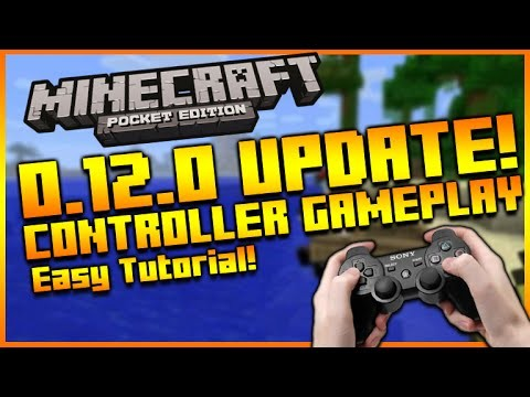 MINECRAFT POCKET EDITION 0.12.0 UPDATE – CONTROLLER SUPPORT GAMEPLAY & HOW TO USE CONTROLLERS