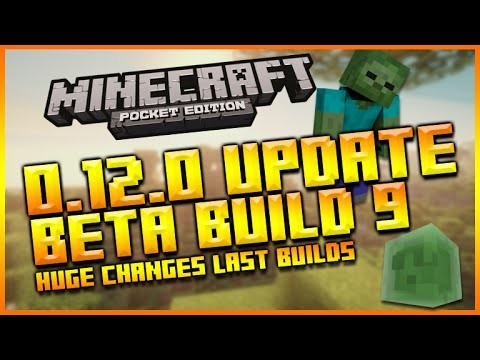 MINECRAFT POCKET EDITION 0.12.0 UPDATE – BETA BUILD 9 BIG CHANGE LIST, NEW FEATURES & LAST BUILDS