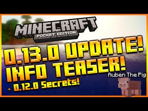MINECRAFT POCKET EDITION 0.13.0 UPDATE – SECRET 0.12.0 FEATURES & NEXT UPDATE HINTS & INFO!
