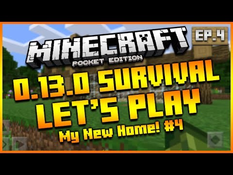"Minecraft Pocket Edition 0.13.0 – Let's Play Survival ""MY NEW HOME!"" Episode 4"