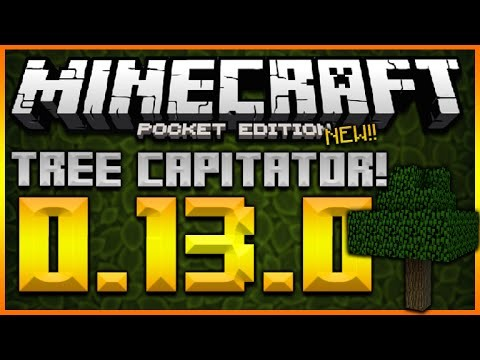 MINECRAFT POCKET EDITION 0.13.0 – NEW TREE CAPITATOR MOD