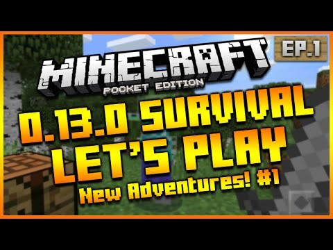 Minecraft Pocket Edition 0.13.0 – Let's Play Survival