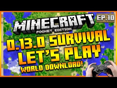 MINECRAFT POCKET EDITION 0.13.1 – LET'S PLAY SURVIVAL WORLD DOWNLOAD EPISODE 10