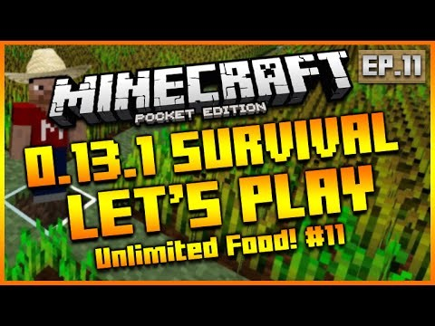 MINECRAFT POCKET EDITION 0.13.1 – LET'S PLAY SURVIVAL UNLIMITED FOOD! EPISODE 11
