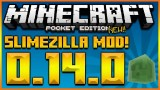 MINECRAFT POCKET EDITION 0.14.0 – NEW GIANT SLIMEZILLA MOD – THE BIGGEST SLIMES! (MCPE 0.14.0)