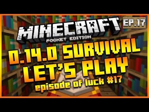 "MINECRAFT POCKET EDITION 0.14.0 – LET'S PLAY SURVIVAL ""THE EPISODE OF LUCK"" EPISODE 17"