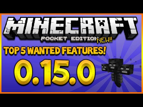 MINECRAFT POCKET EDITION 0.15.0 – TOP 5 MOST WANTED FEATURES (MCPE 0.15.0)