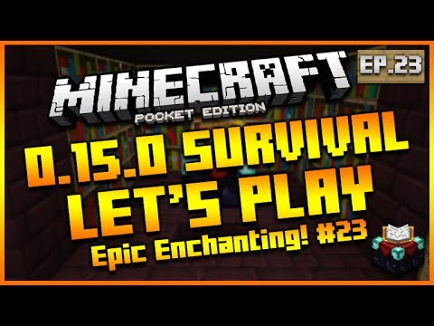 "Minecraft Pocket Edition 0.15.0 – Let's Play Survival ""EPIC ENCHANTMENTS!"" Episode 23 (MCPE)"