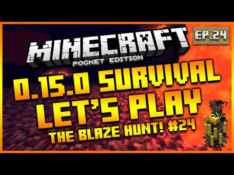 "Minecraft Pocket Edition 0.15.0 – Let's Play Survival ""THE BLAZE HUNT! ""Episode 24 (MCPE)"