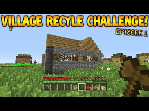Minecraft Xbox – Village Recycle Challenge – De-Constructing Episode 1