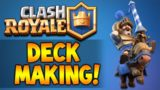 CLASH ROYALE | LET'S MAKE OUR OWN DECK (Clash Royale)