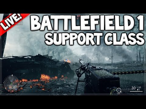 [LIVE] BATTLEFIELD 1 – SUPPORT CLASS EXPERIENCE CONQUEST (PC Gameplay)