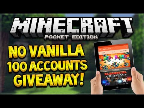 NO VANILLA ACCOUNT GIVEAWAY!! Minecraft Pocket Edition No Vanilla AP 100 Accounts Giveaway!