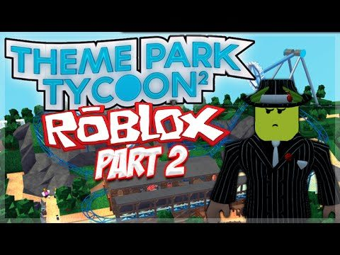 Roblox – Theme Park Tycoon 2 – Let's Play Episode 2 – SO MANY RIDES!