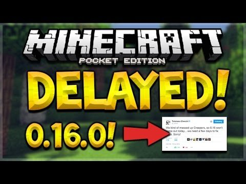 MCPE 0.16.0 DELAYED! Minecraft Pocket Edition 0.16.0 NOT OUT TODAY! (Pocket Edition)
