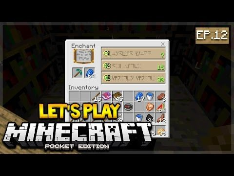 Let's Play Minecraft Pocket Edition 1.0 – Time To Enchant! Episode 12 (Pocket Edition)