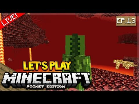 [LIVE NOW] – Let's Play Minecraft Pocket Edition 1.0 – Into The Nether Episode 13 (Pocket Edition)