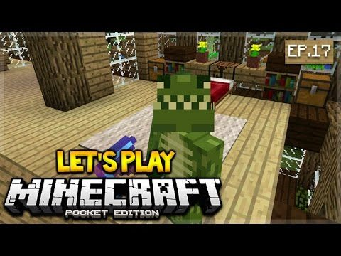 Let's Play Minecraft Pocket Edition 1.0 – House Interior Complete! Episode 17 (Pocket Edition)