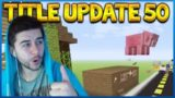 Minecraft Console Edition – Title Update 50 OUT NOW Goodbye Floor Glitch (Console Edition)