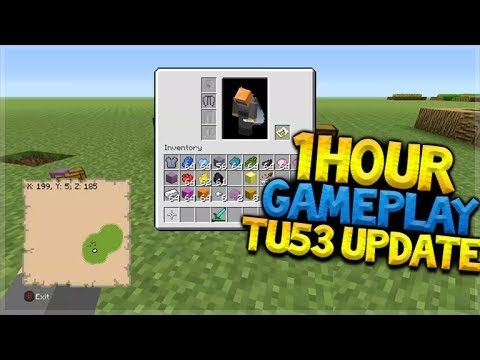 1 HOUR TU53 GAMEPLAY – Minecraft Console Edition – TU53 NEW Update First GAMEPLAY (Console Edition)