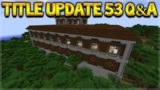 Minecraft Console Edition – Title Update 53 Q&A Woodland Mansions & NEW Mini-Games (Console Edition)
