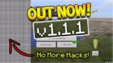 MCPE 1.1.1 OUT NOW!! Minecraft Pocket Edition UPDATE 1.1.1 OUT NO MORE Hackers!