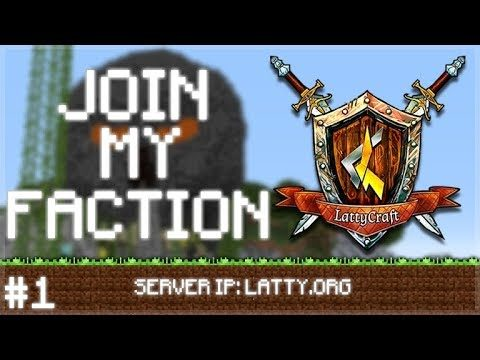 COME AND JOIN MY FACTIONS!! Minecraft Factions Episode 1 (LattyCraft Factions)