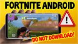 Fortnite Mobile On ANDROID! – DO NOT DOWNLOAD WARNING!